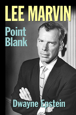Lee Marvin: Point Blank by Dwayne Epstein (cover)