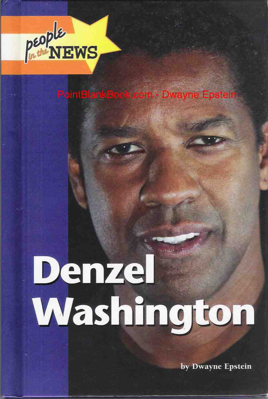 The cover of my 2010 People in the News young adult biography on Denzel Washington.