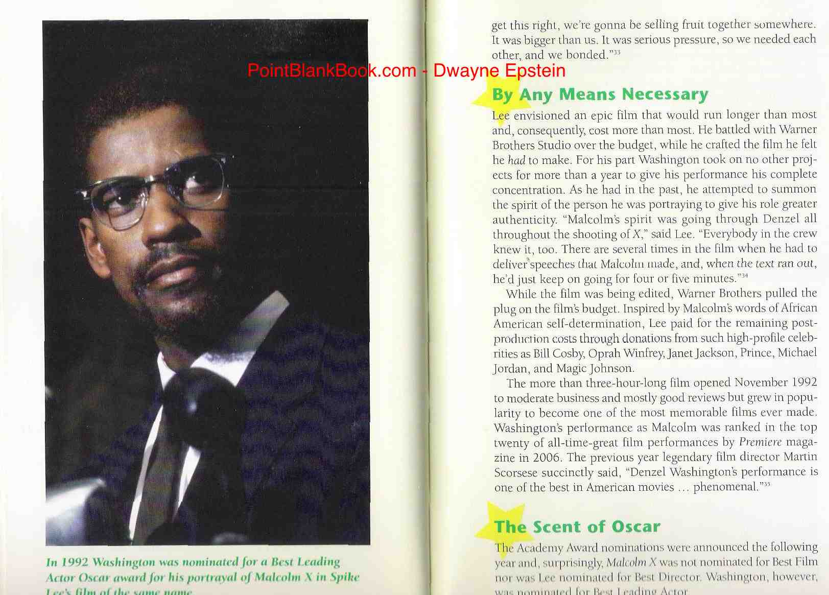 Denzel Washingtons performance in MALCOLM X, alog with TRAINING DAY remain two of all time favorites and writing about them is one of the joys of what I do for a living.