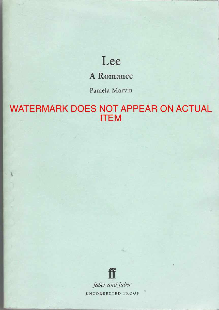 Cover of the uncorrected proof for LEE: A ROMANCE by Pam Marvin.